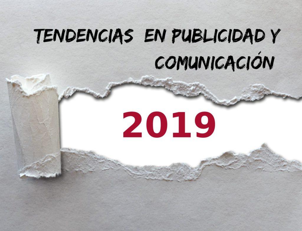Tendencias en Publicidad y Comunicación en el 2019