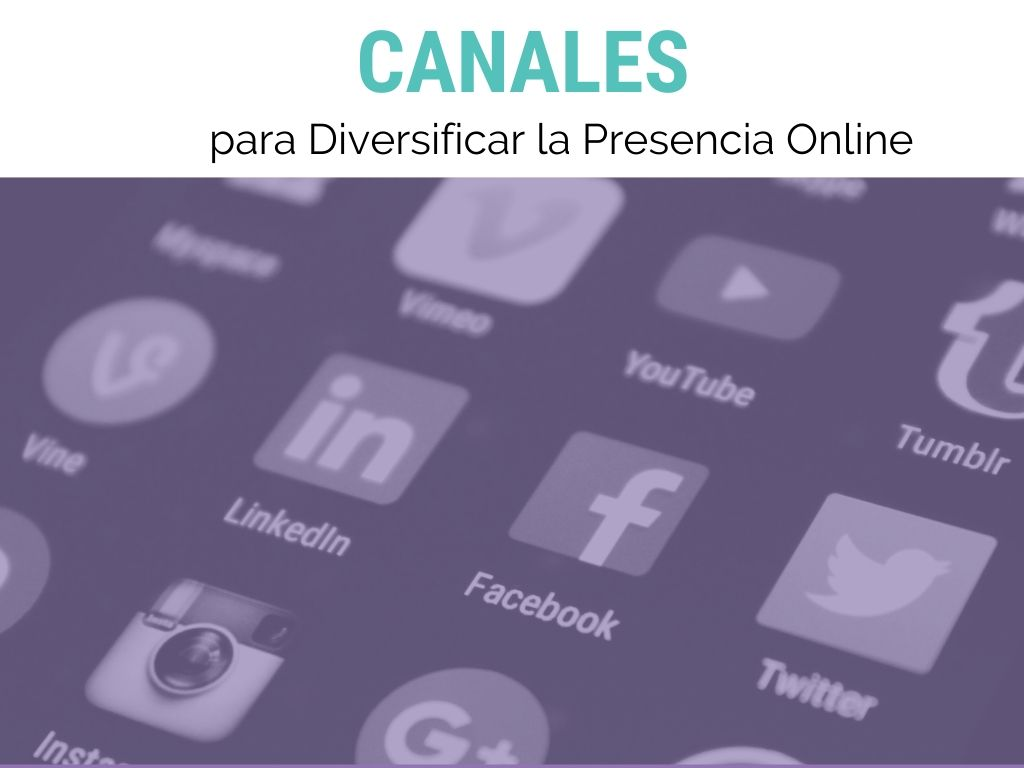 canales para diversificar la presencia digital de los negocios o empresas