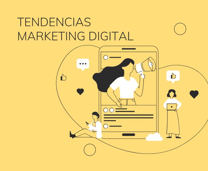 Tendencias y estrategias de Marketing Digital para 2021-2022