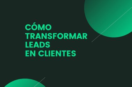Cómo convertir leads en clientes