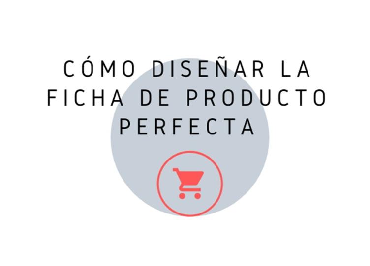 Cómo diseñar la ficha de producto perfecta