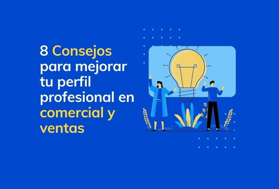 Como mejorar el perfil profesional en comercial y ventas